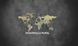 Copy of DESARROLLO RURAL