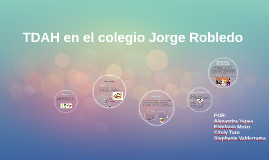 TDAH en el colegio Jorge Robledo