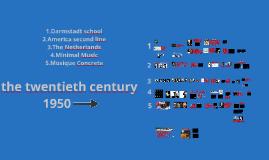 the twentieth century 1950 =>