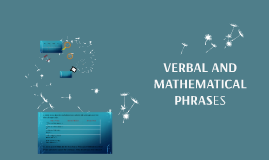 Copy of VERBAL AND MATHEMATICAL PHRASES