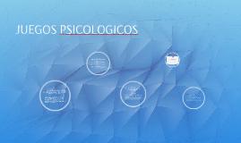 Copy of JUEGOS PSICOLOGICOS