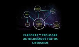 ELABORAR Y PROLOGAR ANTOLOGÍAS DE TEXTOS LITERARIOS