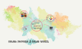 Color: Color wheel & Fauvism