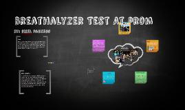 BReathalyzer Test At prom