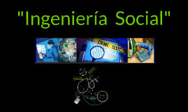 Copy of Copy of Copy of Ingenieria Social