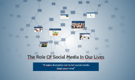 The Role Of Social Media In Our Lives