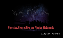 Objective, Competitive, and Mission Statements