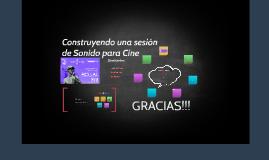 Construyendo una sesión de Sonido para Cine LAC 2018