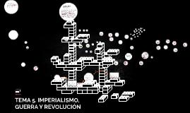 TEMA 5. IMPERIALISMO, GUERRA Y REVOLUCIÓN