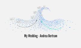 My Wedding - Andrea Bertram