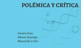 POLÉMICA Y CRÍTICA
