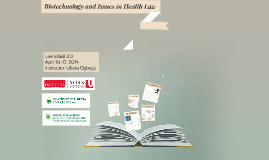 Biotechnology and Issues in Health Law
