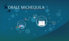 ORALE MICHEQUILA