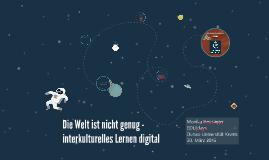 Die Welt ist nicht genug - interkulturelles Lernen digital