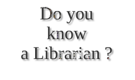 Do you know a Librarian?