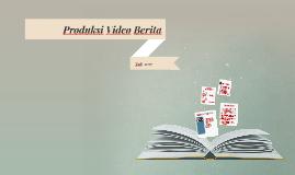Produksi Video Berita