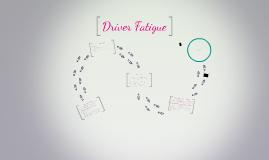•Driver Fatigue