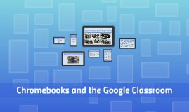 Chromebooks and the Google Classroom