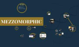 MEZZOMORPHIC