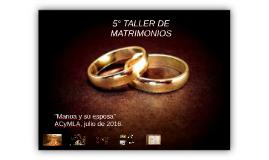 5° TALLER DE MATRIMONIOS