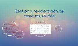 Gestión y revaloración de residuos sólidos