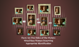There Are Two Sides of The Picture: Mixed Race Women Deserving Appropriate Identification