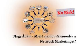 Copy of Nagy Ádám - Miért ajánlom Számodra a Network Marketinget?