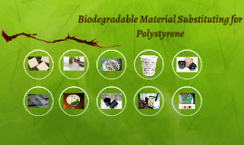 Biodegradable Material Substituting for Polystyrene