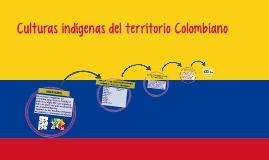 Culturas indígenas del territorio Colombiano