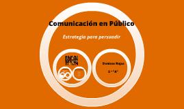 Capítulo 8: Comunicación en Público: Estrategia para persuadir.