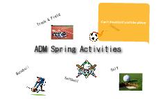 ADM Spring Activies
