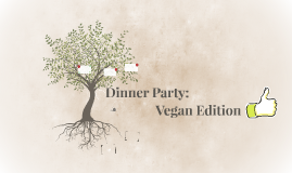 Dinner Party: Vegan Edition