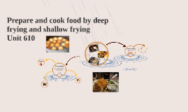 Copy of 610-2 Prepare and cook food by deep frying and shallow frying