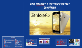 ASUS Zenfone™ 5 for Your Everyday Companion
