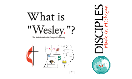 Wesley Foundations - What is Wesley?