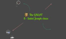 The GREAT 8 - Saint Joseph class