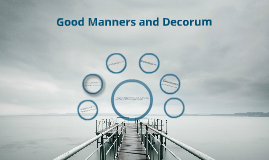 Good Manners and Decorum