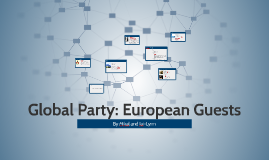 Global Party: European Guests