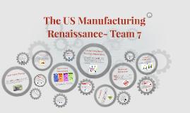 The US Manufacturing Renaissance
