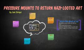 Pressure Mounts to Return Nazi-Looted Art