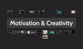 Creativity and Motivation LEAD 320