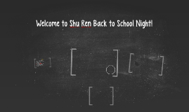 Welcome to Shu Ren Back to School Night!