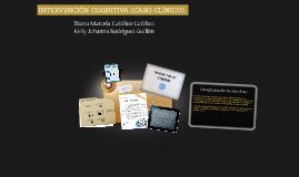 INTERVENCIÒN COGNITIVA (CASO CLINÌCO)