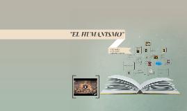 """EL HUMANISMO"""