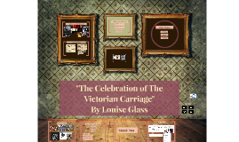 Celebration Of The Victorian Carriage