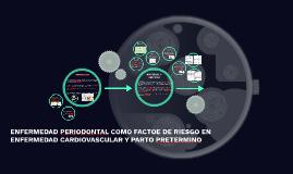ENFERMEDAD PERIODONTAL COMO FACTOE DE RIESGO EN ENFERMEDAD C