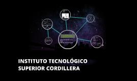 Copy of INSTITUTO TECNOLÓGICO SUPERIOR CORDILLERA