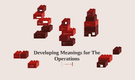 Developing Meanings for The Operations