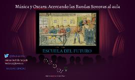 Música y Oscars: Acercando las Bandas Sonoras al aula