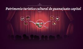 patrimonio turistico cultural de guanajuato